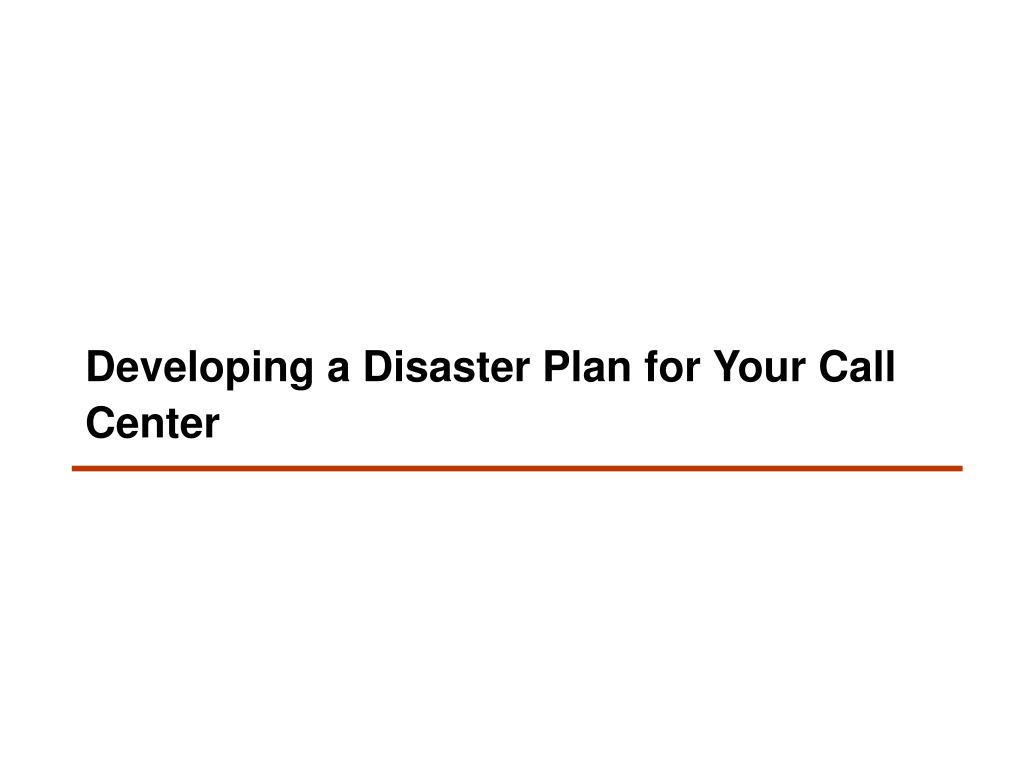 developing a disaster plan for your call center l.