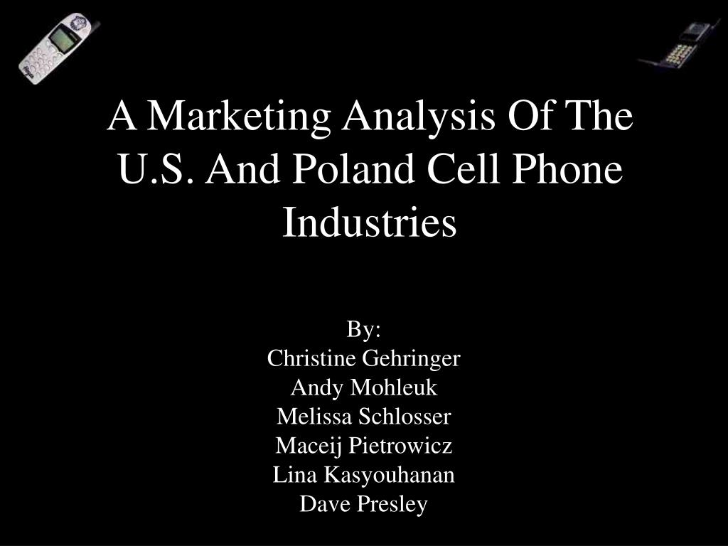 a marketing analysis of the u s and poland cell phone industries l.