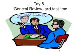 day 5 general review and test time