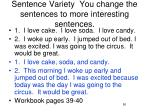 sentence variety you change the sentences to more interesting sentences