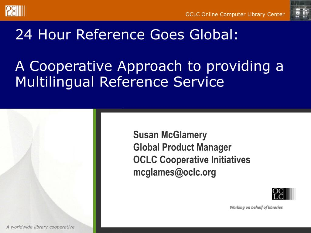 24 hour reference goes global a cooperative approach to providing a multilingual reference service l.