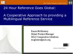 24 hour reference goes global a cooperative approach to providing a multilingual reference service