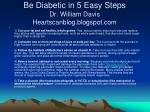 be diabetic in 5 easy steps dr william davis heartscanblog blogspot com