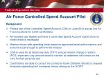 air force controlled spend account pilot