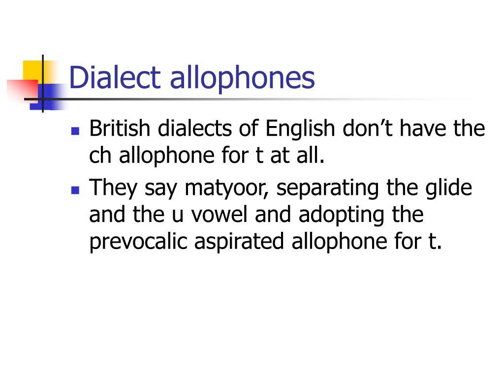Dialect allophones