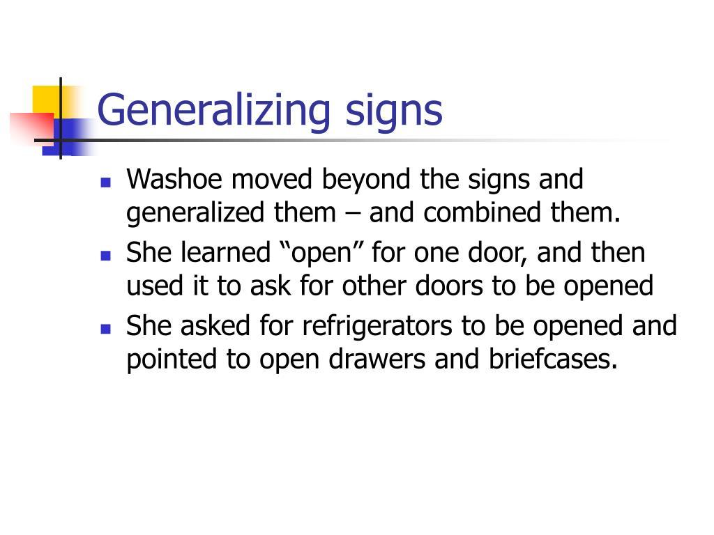 Generalizing signs