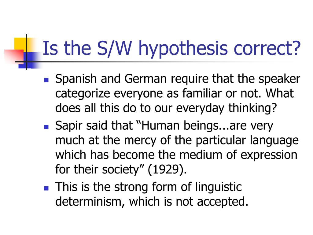 Is the S/W hypothesis correct?