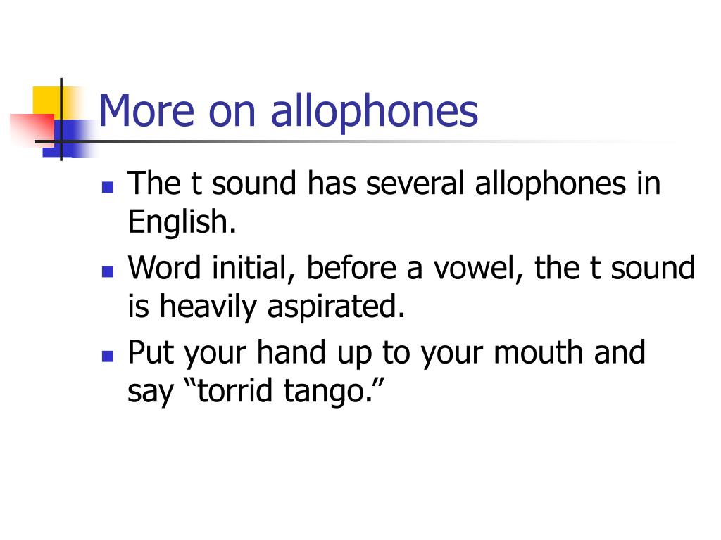 More on allophones