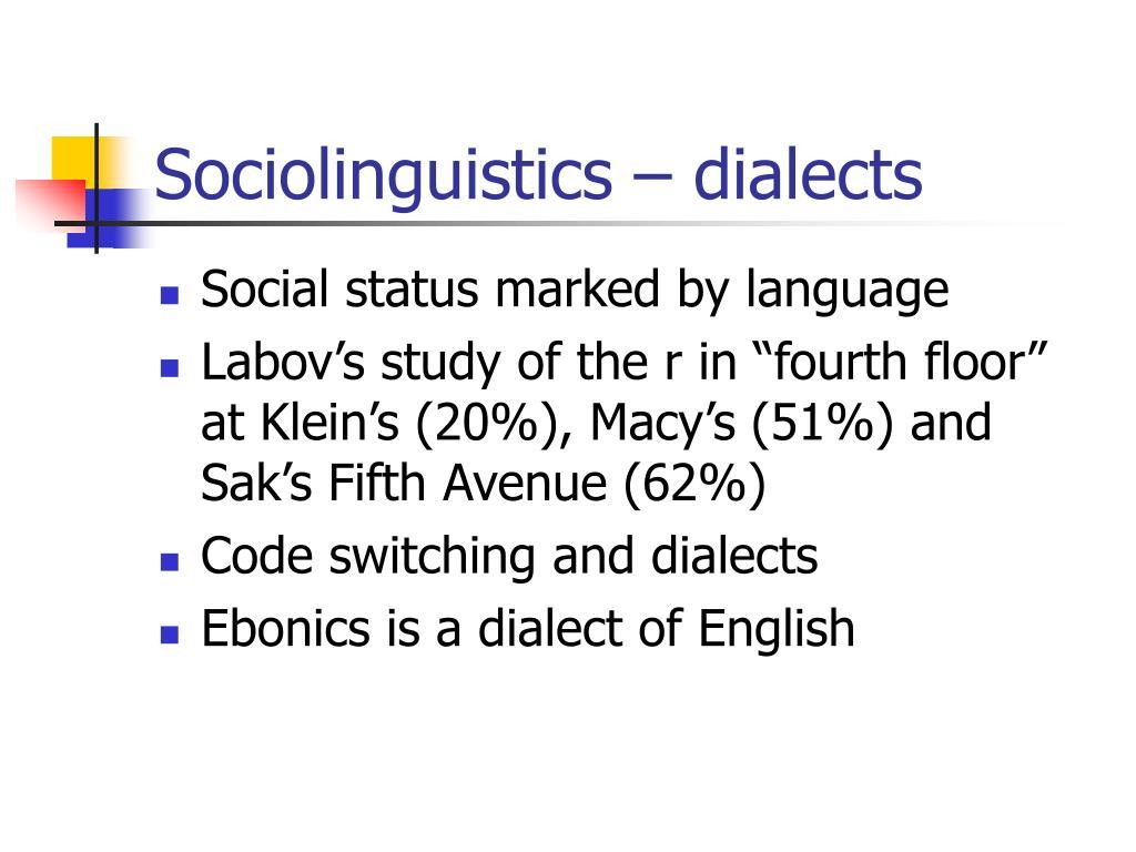 Sociolinguistics – dialects
