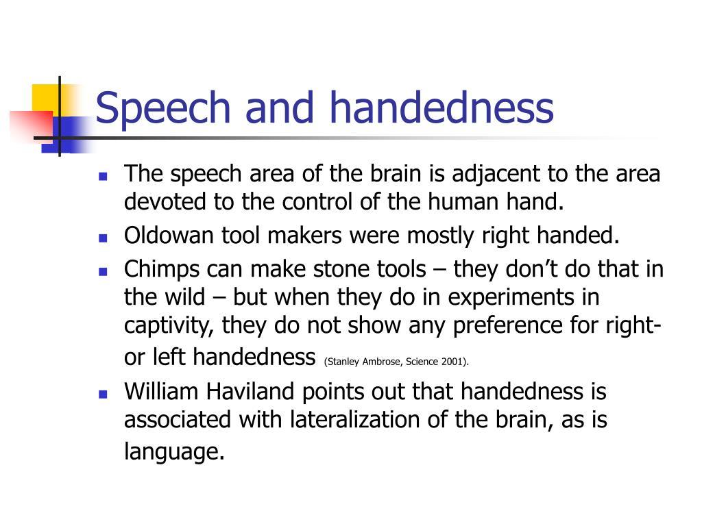 Speech and handedness