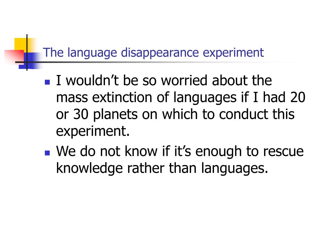 The language disappearance experiment