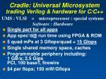 cradle universal microsystem trading verilog hardware for c c