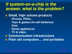 if system on a chip is the answer what is the problem