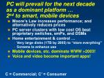 pc will prevail for the next decade as a dominant platform 2 nd to smart mobile devices
