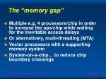 the memory gap