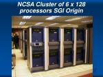 ncsa cluster of 6 x 128 processors sgi origin