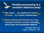 parallel processing is a constant distance away