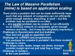 the law of massive parallelism mine is based on application scaling
