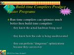 5 2 build time compilers produce faster programs