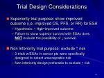 trial design considerations