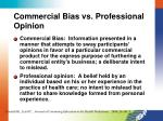 commercial bias vs professional opinion