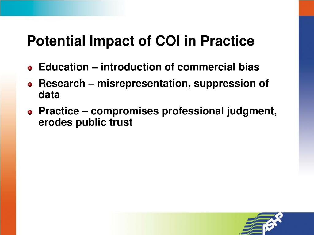 Potential Impact of COI in Practice