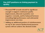 key acp positions on linking payment to quality