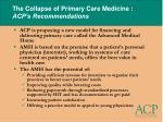 the collapse of primary care medicine acp s recommendations