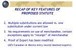 recap of key features of proposed statute3