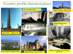 country profile historical places