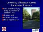 university of massachusetts pedestrian problem
