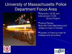 university of massachusetts police department focus area