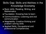 skills gap skills and abilities in the knowledge economy