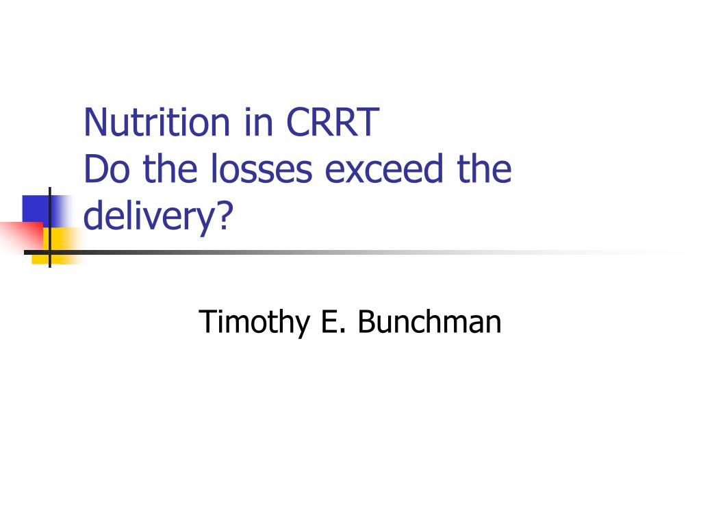 nutrition in crrt do the losses exceed the delivery l.