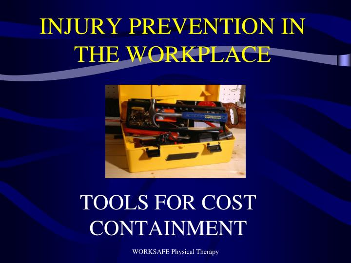 Injury prevention in the workplace