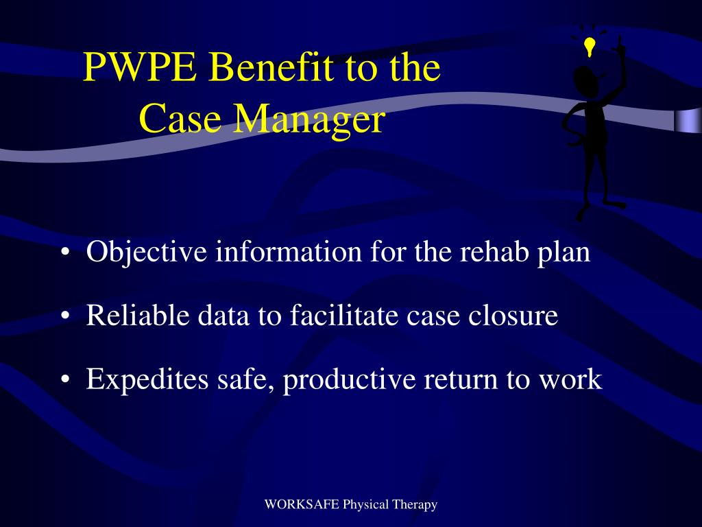 PWPE Benefit to the Case Manager