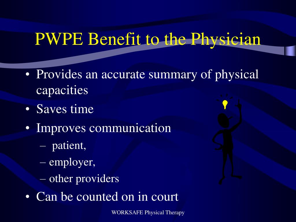 PWPE Benefit to the Physician