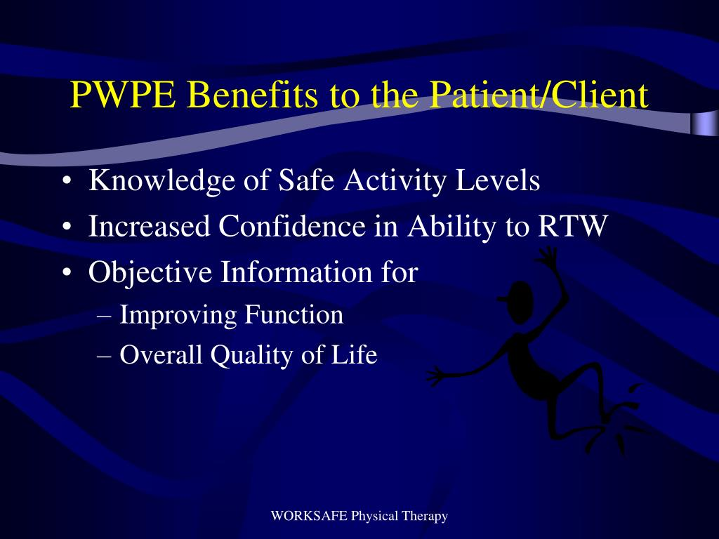 PWPE Benefits to the Patient/Client