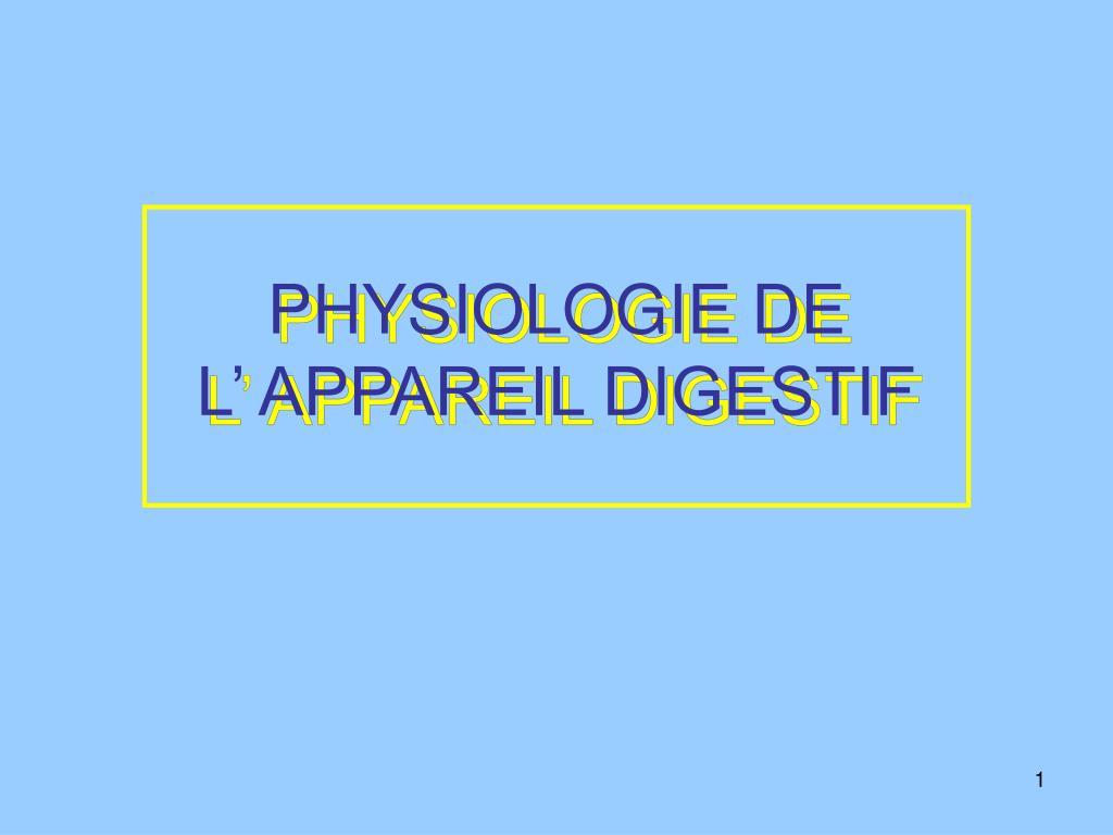 physiologie de l appareil digestif l.