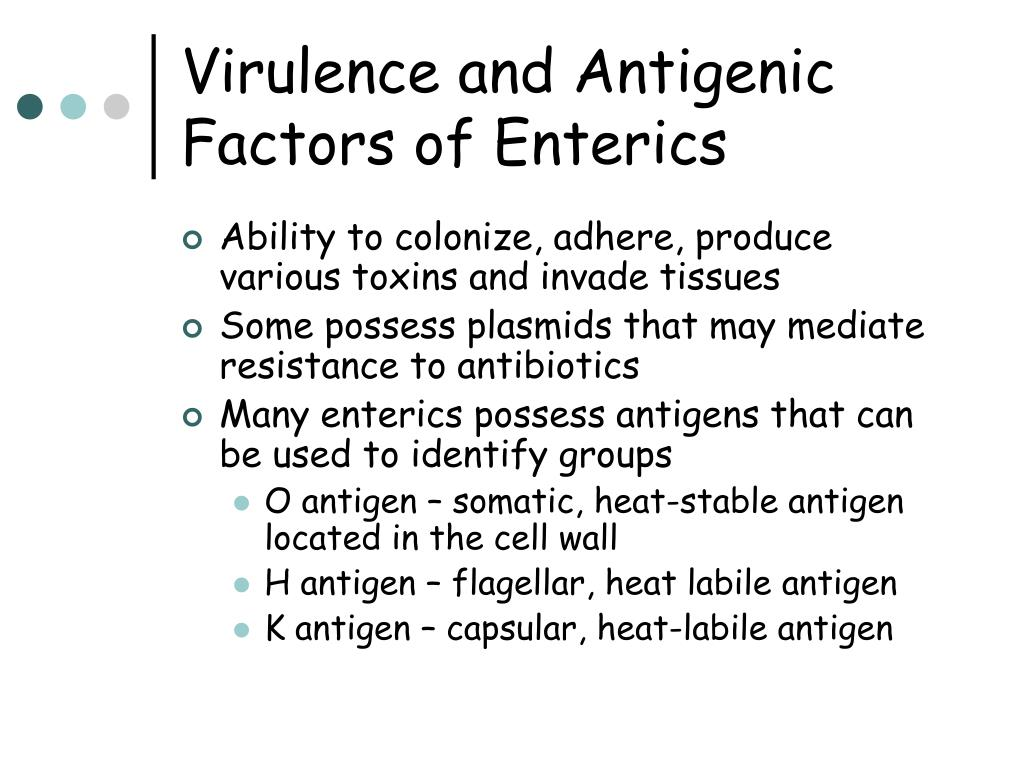 Virulence and Antigenic Factors of Enterics