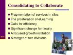 consolidating to collaborate