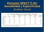 perfusi n spect tl 201 sensibilidad y especificidad an lisis visual