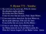 5 hymn 773 yoruba