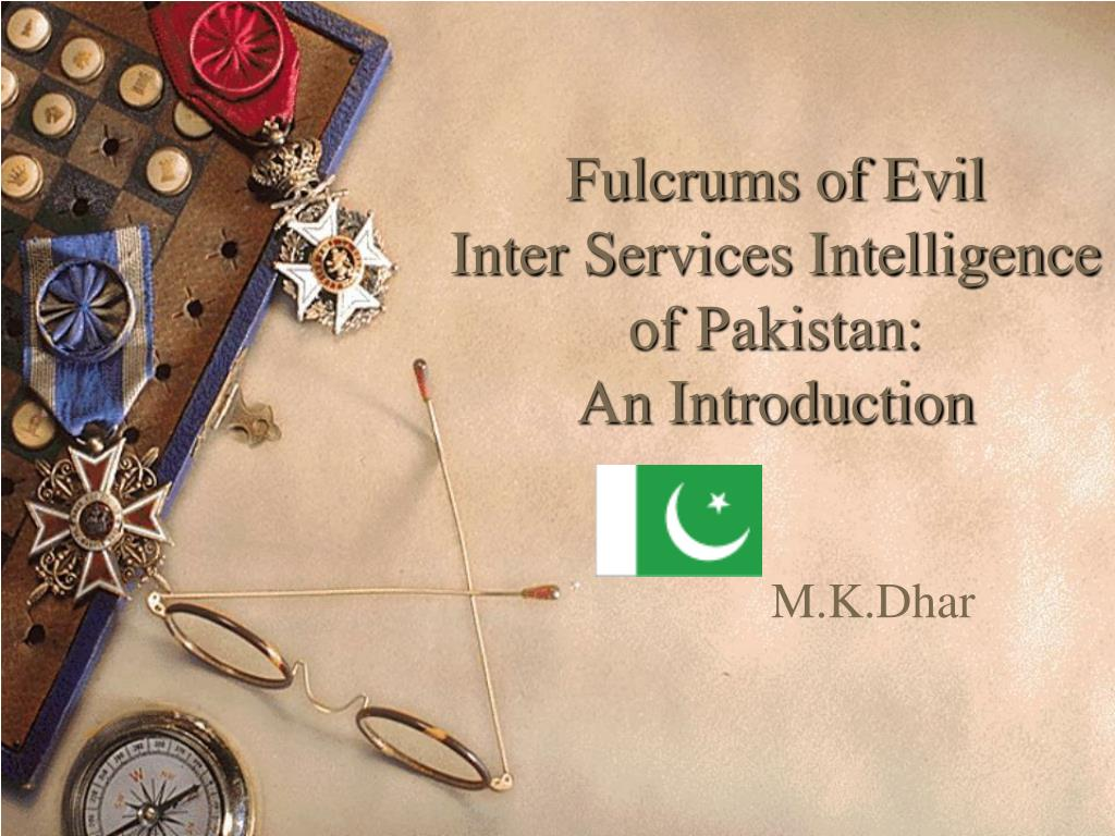 fulcrums of evil inter services intelligence of pakistan an introduction l.