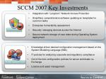sccm 2007 key investments4