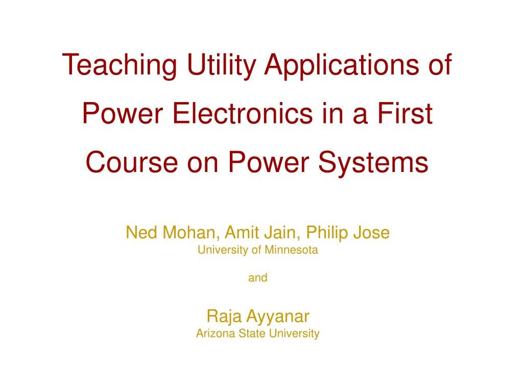 teaching utility applications of power electronics in a first course on power systems l.