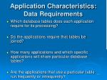 application characteristics data requirements