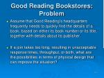 good reading bookstores problem