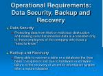 operational requirements data security backup and recovery