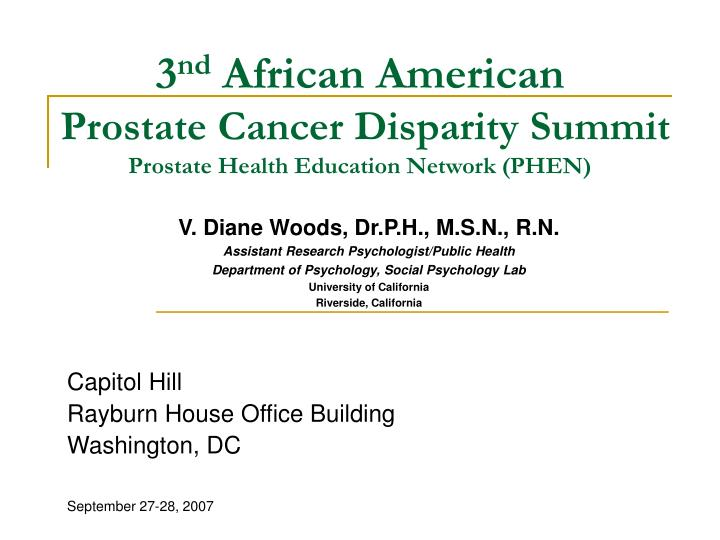 3 nd african american prostate cancer disparity summit prostate health education network phen n.